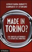 Made in Torino? Fiat Chrysler Automobiles e il futuro dell'industria Libro di  Giorgio Barba Navaretti, Gianmarco Ottaviano