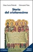 Storia del cristianesimo Libro di  Gian Luca Potestà, Giovanni Vian