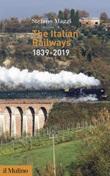The Italian railways (1839-2019) Libro di  Stefano Maggi