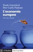 L'economia europea. Tra crisi e rilancio. Nuova ediz. Libro di  Paolo Guerrieri, Pier Carlo Padoan