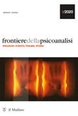 Frontiere della psicoanalisi (2020). Vol. 1: Libro di