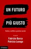 Un futuro più giusto. Rabbia, conflitto e giustizia sociale Ebook di  Fabrizio Barca, Patrizia Luongo