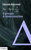 Il principio di indeterminazione Ebook di  Edoardo Boncinelli