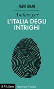 Andare per l'Italia degli intrighi Ebook di  Fabio Isman