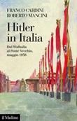 Hitler in Italia. Dal Walhalla a Pontevecchio, maggio 1938 Ebook di  Franco Cardini, Roberto Mancini
