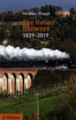 The Italian railways (1839-2019) Ebook di  Stefano Maggi
