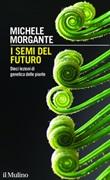 I semi del futuro. Dieci lezioni di genetica delle piante Ebook di  Michele Morgante