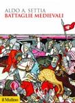 Battaglie medievali Ebook di  Aldo A. Settia