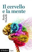 Il cervello e la mente Ebook di  Paolo Nichelli