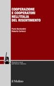 Cooperazione e cooperatori nell'Italia del risentimento Ebook di  Paola Bordandini, Roberto Cartocci
