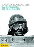 La battaglia di El Alamein Ebook di  Andrea Santangelo