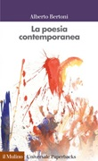 La poesia contemporanea Ebook di  Alberto Bertoni