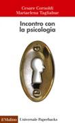 Incontro con la psicologia Ebook di  Cesare Cornoldi, Mariaelena Tagliabue