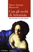 Con gli occhi di Artemisia. Roberto Longhi e la cultura italiana Ebook di  Marco Antonio Bazzocchi