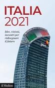 Italia 2021. Idee, visioni, incontri per ridisegnare il futuro Ebook di