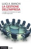 La gestione dell'impresa. I consigli d'amministrazione tra regole e modelli organizzativi Ebook di  Luigi Arturo Bianchi