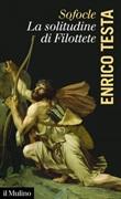 Sofocle, la solitudine di Filottete Ebook di  Enrico Testa