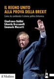 Il Regno Unito alla prova della Brexit. Come sta cambiando il sistema politico britannico Ebook di  Gianfranco Baldini, Edoardo Bressanelli, Emanuele Massetti