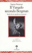 Il vangelo secondo Bergman. Storia di un capolavoro mancato. Testo svedese a fronte. Ediz. bilingue Libro di  Ingmar Bergman