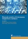 Manuale pratico di risonanza magnetica cardiaca Libro di