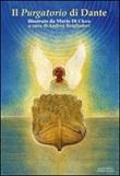 Il Purgatorio di Dante illustrato da Mario di Cicco. Ediz. illustrata Libro di  Dante Alighieri