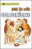Per la mia comunione. Ediz. illustrata Libro di  Silvia Vecchini