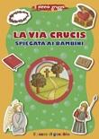 La via Crucis spiegata ai bambini Libro di  Barbara Baffetti