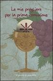 Le Mie preghiere per la prima comunione Libro di  Francesca Fabris, Carla Manea