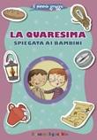 La Quaresima spiegata ai bambini Libro di