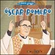 Oscar Romero. Il piccolo gregge