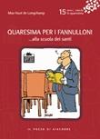 Quaresima per i fannulloni... Alla scuola dei santi. Vol. 15: Libro di  Max Huot de Longchamp