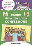 Diario della mia Prima Confessione Libro di  Barbara Baffetti