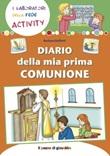 Diario della mia Prima Comunione Libro di  Barbara Baffetti