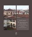 Il monastero e la città. Architettura francescana femminile nell'Italia medievale Libro di  Davide Tramarin
