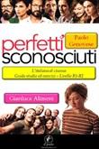 Perfetti sconosciuti. Paolo Genovese. L'italiano al cinema. Guida studio ed esercizi. Livello B1 / B2 Ebook di  Gianluca Alimeni