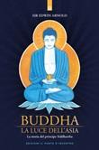 Buddha. La luce dell'Asia. La storia del principe Siddharta Ebook di  Edwin Arnold