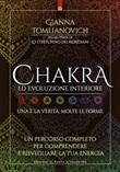 Chakra ed evoluzione interiore. Un percorso completo per comprendere e risvegliare la tua energia Ebook di  Gianna Tomlianovich