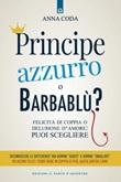 Principe Azzurro o Barbablù? Felicità di coppia o delusione d'amore: puoi scegliere Ebook di  Anna Coda