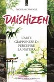 Daishizen. L'arte giapponese di percepire la natura Ebook di  Nicolas Chauvat