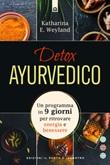 Detox ayurvedico. Un programma in 9 giorni per ritrovare energia e benessere Ebook di  Katharina E. Weyland