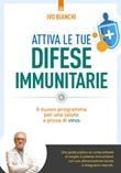 Attiva le tue difese immunitarie. Il nuovo programma per una salute a prova di virus Ebook di  Ivo Bianchi