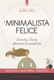 Il minimalista felice. Serenità e libertà attraverso la semplicità Ebook di  Judith Crillen