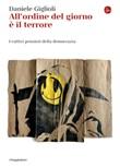 All'ordine del giorno è il terrore. I cattivi pensieri della democrazia Ebook di  Daniele Giglioli