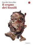 Il regno dei fossili Ebook di  Davide Orecchio
