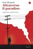 Attraverso il paradiso Ebook di  Sam Shepard