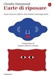 L' arte di riposare. Come trovare sollievo dal mondo contemporaneo Ebook di  Claudia Hammond