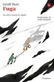Fuga. Su «Dove osano le aquile» Ebook di  Geoff Dyer