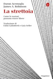 La strettoia. Come le nazioni possono essere libere Ebook di  Daron Acemoglu, James A. Robinson