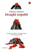 Draghi sepolti. Viaggio scientifico e sentimentale tra i vulcani d'Italia Ebook di  Sabrina Mugnos