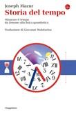 Storia del tempo. Misurare il tempo da Zenone alla fisica quantistica Ebook di  Joseph Mazur